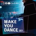 MAKE YOU DANCE #001 - HOUSE,EDM,POP,HIPHOP,TRAP