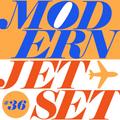 Modern Jetset #036 | Radio Rethink | 2021.05.12