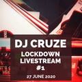 DJ Cruze Lockdown Livestream #1 - 27th June 2020