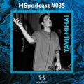 HSpodcast 035 with TAVII MIHAI   25 min cut