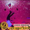Late Night Disco - Late Night Sunshine - Liquid Sunshine @ 2XX FM Show #158 - 07-10-2021