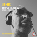 a cup of thea ep. 53 with Dj Fox