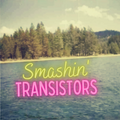 Smashin' Transistors 78: Blanketed In Yellow Dust