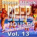 Steam Attack Deep House Vol. 13 - Summer Mix 2015