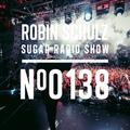 Robin Schulz | Sugar Radio 138
