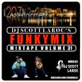 """DJ Scott LaRoc's """"Funky Mix"""" Vol. 31"""