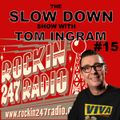Slow Down Show with Tom Ingram #15