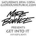 More Bounce Presents: Get Into It - May 11th 2019 [Ep2] - Glorious Republic Radio