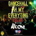 Dancehall_ah_My_EveryTing_Vol03_Mix By_DjAcon_TheVeteran