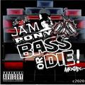 Jam Pony Express DJs - Bass Or Die Vol 1 & 2 (2020-21)