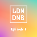 THE LONDON DRUM AND BASS SHOW: EPISODE #1