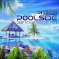 DJ Bash - Poolside Deep House Covers 2021