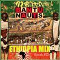 BantuNauts Raydio - Ethiopia Mix (Episode 135)...3-4-17