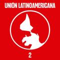 Unión Latinoamericana Mixtape 2