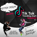 TIK TOK Trending chart 2021 - selected and mixed by EFFER DEEJAY