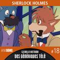 La Belle Histoire des Génériques Télé #18   Sherlock Holmes