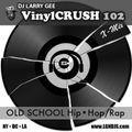 VinylCRUSH 102  X-Mix Old School Hip-Hop & Rap
