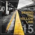 BEHIND THE YELLOW LINE #15