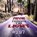 Driving Through The Light (#197)