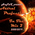 Astral Projection In The Mix 2 (2000-2019 Tribute Mix)