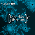 The hitchhikers guide to trance Vol. 27
