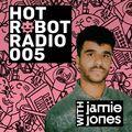 Hot Robot Radio 005