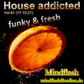 House addicted Vol. 91 (17.10.21)