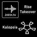 Rise Takeover - Kalopsia