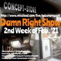 2nd Week of Feb '21 Damn Right Show