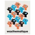 waxthematique - August 2020