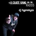 Crate Gang Radio Ep. 78: DJ Hypnotyza