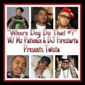 Where Dey Do That At with Mz Patience & DJ Firestarta Special Guest Twista