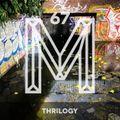 M67: Thrilogy