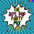 THE 80'S POP PARTY MIX