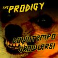 The Prodigy - Downtempo Growlers