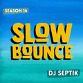 SlowBounce Brand New with Dj Septik   Dancehall, Moombahton, Reggae   Episode 32
