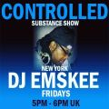 DJ EMSKEE CONTROLLED SUBSTANCE SHOW #79 ON SG 1 HOUSE RADIO (GUEST DJ RATED R) - 9/17/21