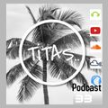 TiTAS Podcast Episode33 2k21