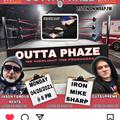 OUTTA PHAZE FEAT IRON MIKE SHARP April 26 2021