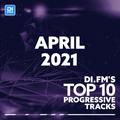 DI.FM Top 10 Progressive Tracks April 2021