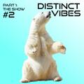 Distinct Vibes #2 Part One