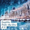DeepVibes (Under My Skin) # 71 [podcast 08.04.2020]