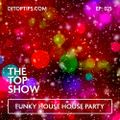 Funky House Party - New Years Eve Special - The Top Show - E25