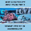 Jacko Ecclectica EP11 Mates Special Part II www.RadioGJ.com