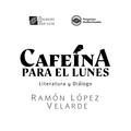 Episodio 5 / Ramón López Velarde