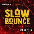 SlowBounce with Dj Septik | Dancehall, Moombahton, Reggae | Episode 5