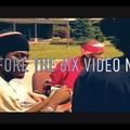 BEFORE THE 6IX VIDEO MIX @DJLAW3000