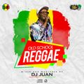 DJ JUAN - Old School Reggae