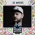 House Nation Society Special Guest 22 Weeks