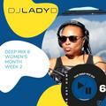 DJ Lady D - Deep Mix 6 - Women's Month Week 2